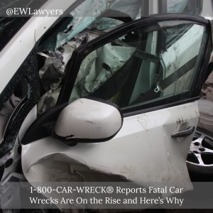 1-800-CAR-WRECK® Reports Fatal Car Wrecks Are On the Rise And Here's Why