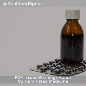 FDA Issues Warnings About Contaminated Medicine