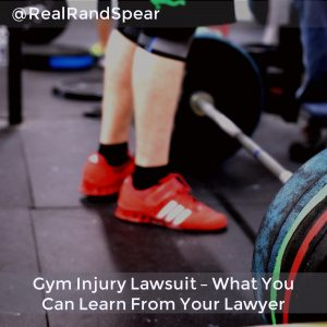Gym Injury What You Can Learn From Your Lawyer