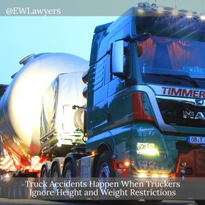 Truck Accidents Happen When Truckers Ignore Height And Weight Restrictions