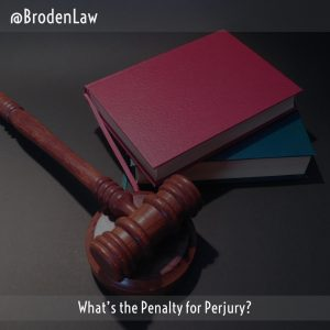 What's The Penalty For Perjury?