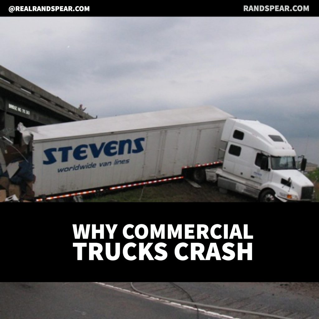 Why Commercial Trucks Crash by Philadelphia Truck Accident Lawyer Rand Spear