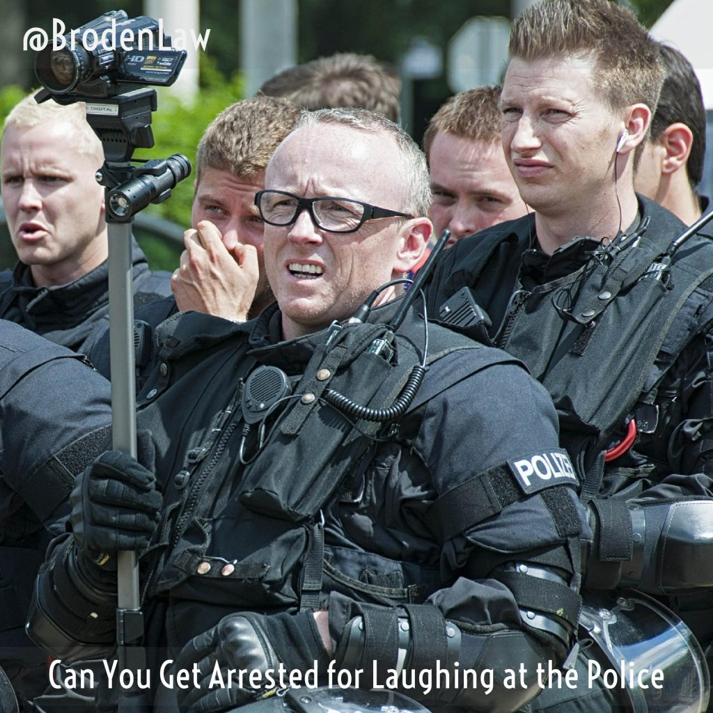 Can You Get Arrested For Laughing At The Police?