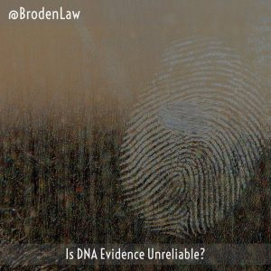Is DNA Evidence Unreliable?