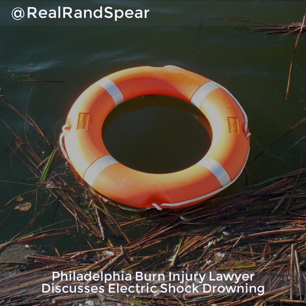 Philadelphia Burn Injury Lawyer Discusses Electric Shock Drowning