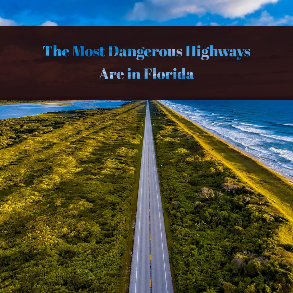 The Most Dangerous Highways Are In FL Says Boca Car Accident Lawyer Joe Osborne