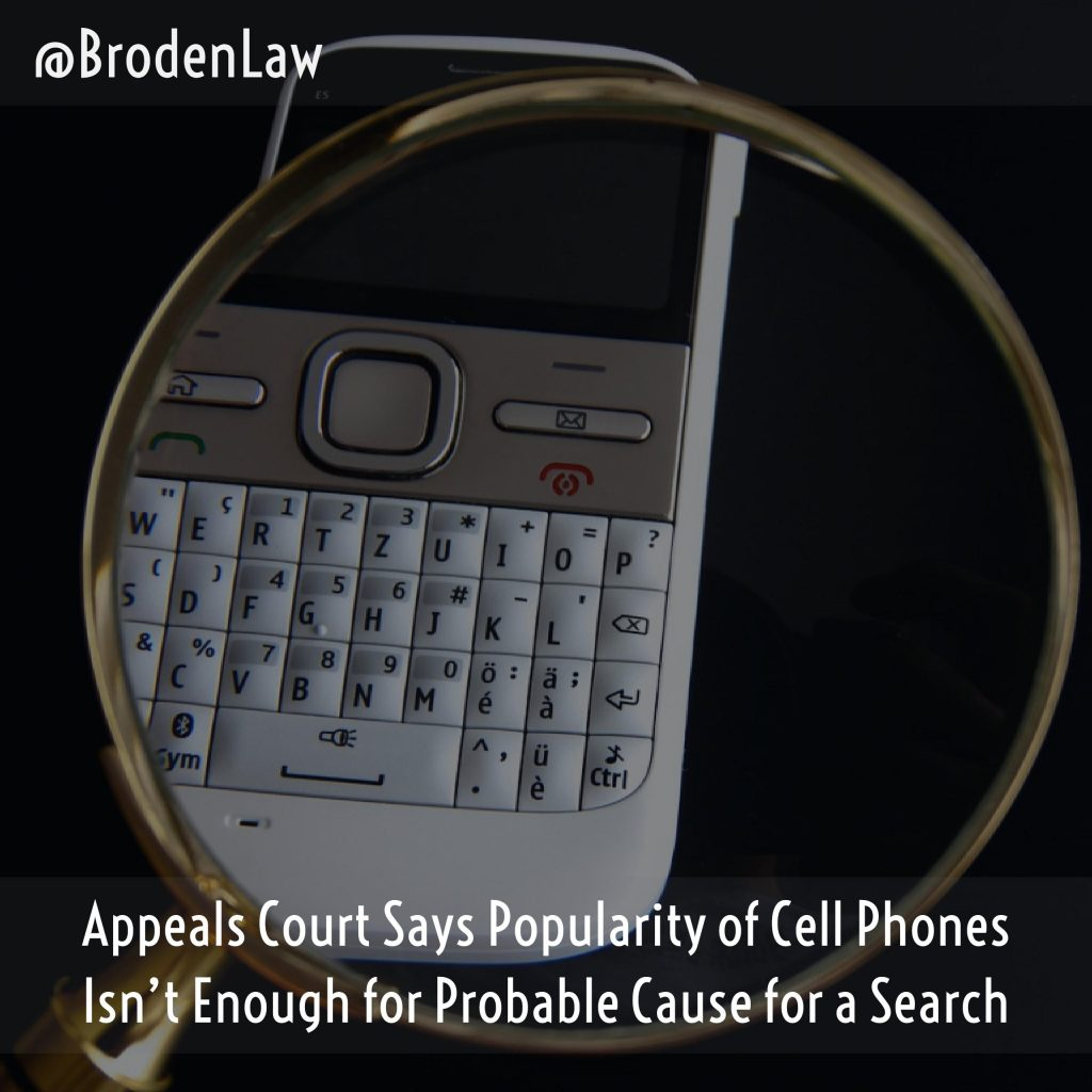 Court Says Popularity Of Cell Phones Not Enough For Probable Cause For A Search