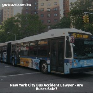 New York City Bus Accident Lawyer – Are Buses Safe?