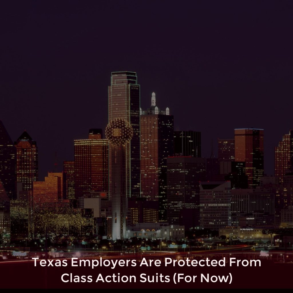 Texas Employers Are Protected From Class Action Suits (For Now)