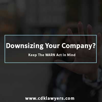 Downsizing Your Company? Keep The WARN Act In Mind