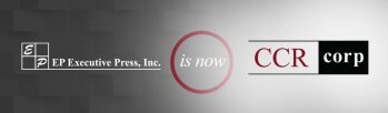 Executive Press, Is Now CCRcorp –  Corporate Leader in Interpretive Analysis and Practical Guidance