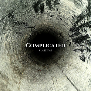 "KLASSIKAL RELEASES NEW SINGLE ""COMPLICATED"" APRIL 17th"