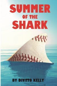 PRESS RELEASE: Summer of the Shark. The New YA Novel by Writer/Artist DiVitto Kelly