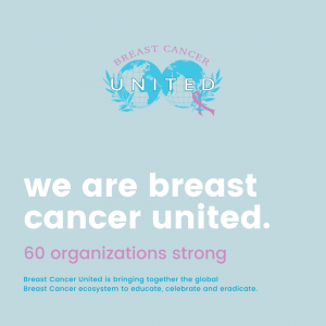 Breast Cancer United Takes on Breast Cancer As A Global Movement